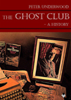 The Ghost Club - A History By Peter Underwood